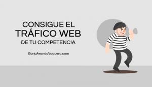 conseguir el trafico web de la competencia