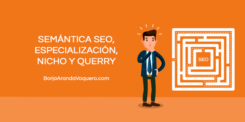 semantica especializacion nicho querry