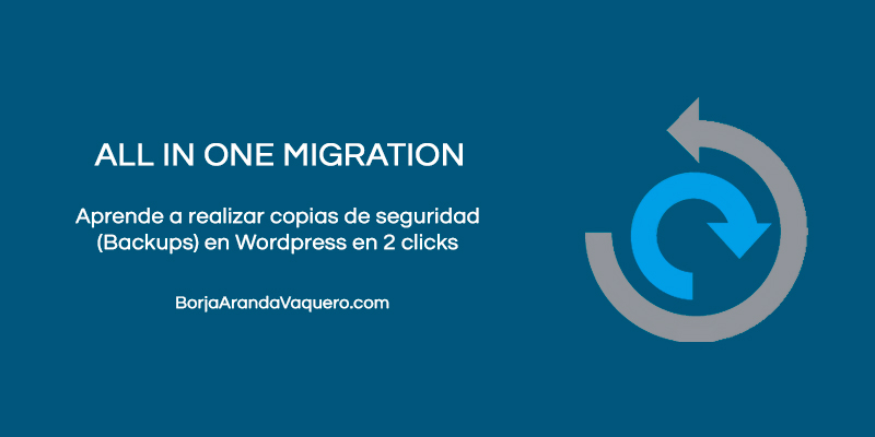 all in one migration como hacer copias de seguridad o backups en wordpress