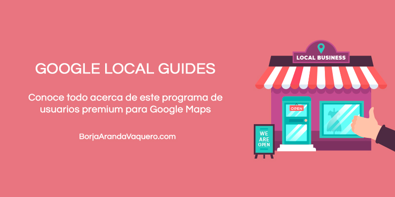 Qué es Google Local Guides [GUÍA]