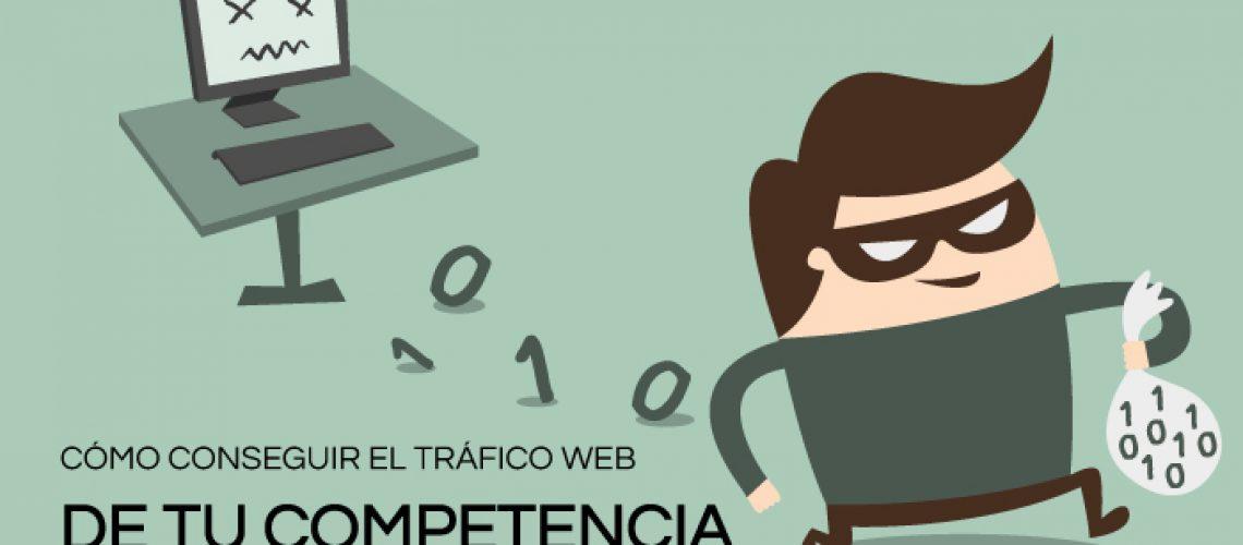 como conseguir el trafico web de tu competencia